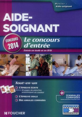Couverture du livre « Aide-soignant ; le concours d'entrée ; concours 2014 » de Valerie Beal aux éditions Foucher