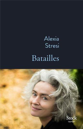 Couverture du livre « Batailles » de Alexia Stresi aux éditions Stock