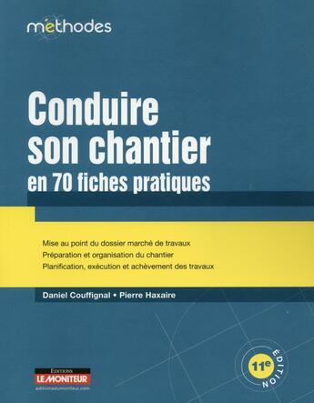 Couverture du livre « Conduire son chantier (11e édition) » de Pierre Haxaire et Daniel Couffignal aux éditions Le Moniteur