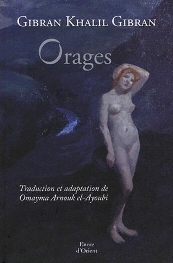 Couverture du livre « Orages » de Khalil Gibran aux éditions Erick Bonnier