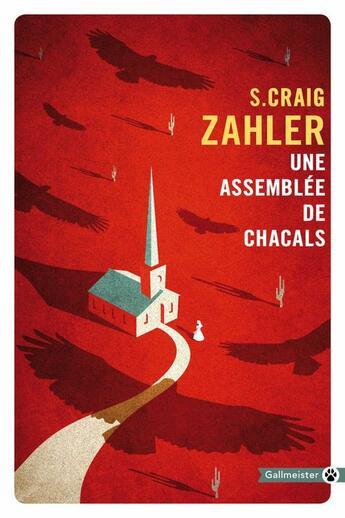 Couverture du livre « Une assemblée de chacals » de S. Craig Zahler aux éditions Editions Gallmeister