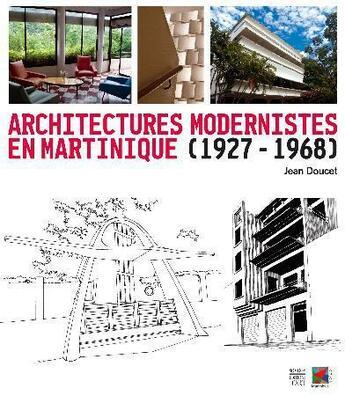 Couverture du livre « Architectures modernistes en Martinique (1927-1968) » de Jean Doucet aux éditions Somogy