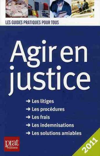 Couverture du livre « Agir en justice (édition 2011) » de Patricia Gendrey aux éditions Prat