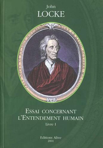Couverture du livre « Essai Concernant L'Entendement Humain T.1 » de John Locke aux éditions Alive