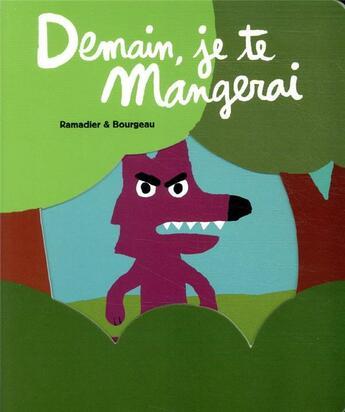 Couverture du livre « Demain je te mangerai » de Cedric Ramadier et Vincent Bourgeau aux éditions Ecole Des Loisirs