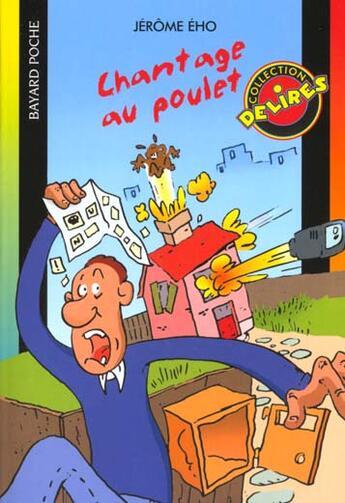 Couverture du livre « Chantage Au Poulet » de  aux éditions Bayard Jeunesse