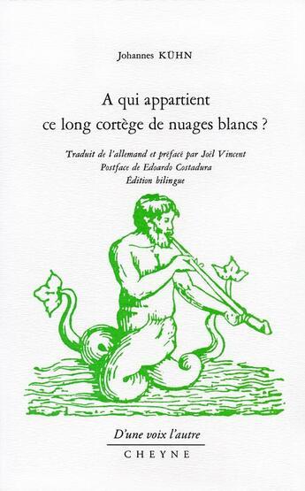 Couverture du livre « À qui appartient ce long cortège de nuages blancs ? » de Johannes Kuhn aux éditions Cheyne