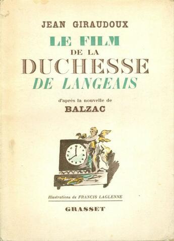 Couverture du livre « Le film de la Duchesse de Langeais » de Jean-Francis Laglenne et Jean Giraudoux aux éditions Grasset Et Fasquelle