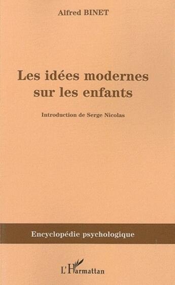 Couverture du livre « Les idées modernes sur les enfants » de Alfred Binet aux éditions L'harmattan