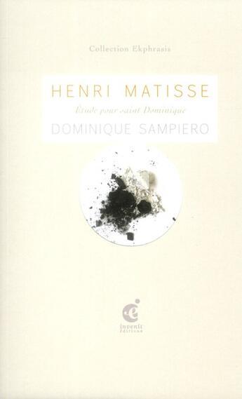 Couverture du livre « Henri Matisse ; étude pour Saint Dominique » de Dominique Sampiero aux éditions Invenit
