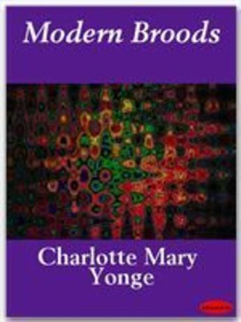Couverture du livre « Modern Broods » de Charlotte Mary Yonge aux éditions Ebookslib