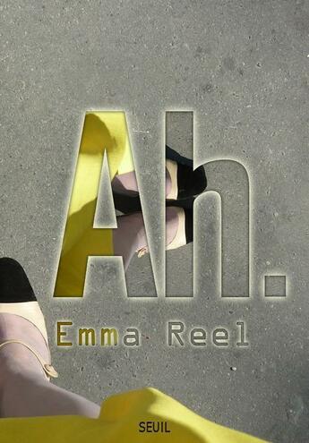 Couverture du livre « Ah. » de Emma Reel aux éditions Seuil