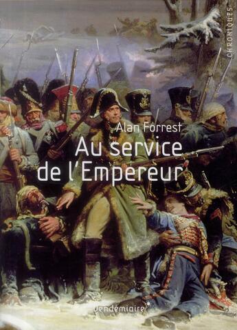Couverture du livre « Au service de l'empereur » de Alan Forrest aux éditions Vendemiaire