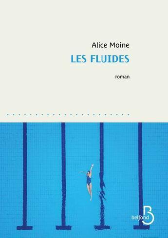 Couverture du livre « Les fluides » de Alice Moine aux éditions Belfond