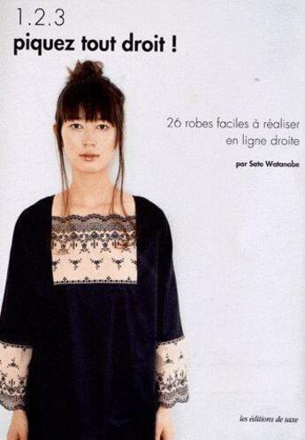 Couverture du livre « 1.2.3 piquez tout droit ! 26 robes faciles à réaliser en ligne droite » de Sato Watanabe aux éditions De Saxe
