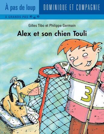 Couverture du livre « Alex et son chien Touli » de Gilles Tibo aux éditions Dominique Et Compagnie