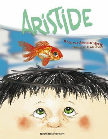 Couverture du livre « Aristide » de Christelle Le Guen et Roselyne Sevenou-Quere aux éditions Rose Et Ciboulette