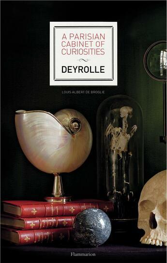 Couverture du livre « A parisian cabinet of curiosities ; Deyrolle » de Louis Albert De Broglie aux éditions Flammarion