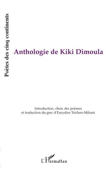 Couverture du livre « Anthologie de Kiki Dimoula » de Eurydice Trichon-Milsani aux éditions L'harmattan
