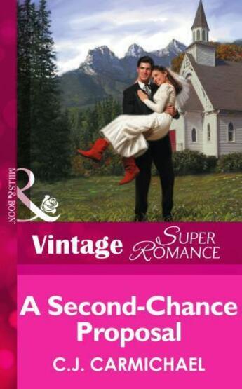 Couverture du livre « A Second-Chance Proposal (Mills & Boon Vintage Superromance) (The Shan » de C.J. Carmichael aux éditions Mills & Boon Series