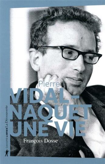 Couverture du livre « Pierre Vidal-Naquet, une vie » de Francois Dosse aux éditions La Decouverte