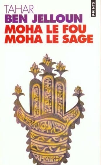 Couverture du livre « Moha le fou, Moha le sage » de Tahar Ben Jelloun aux éditions Points