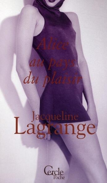Couverture du livre « Alice au pays du plaisir » de Lagrange-J aux éditions Le Cercle