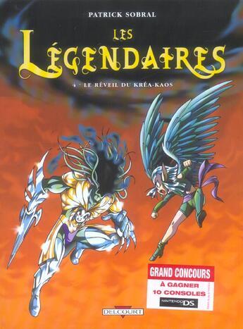 Couverture du livre « Les Légendaires T.4 ; le réveil du Kréa-Kaos » de Patrick Sobral aux éditions Delcourt