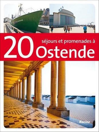 Couverture du livre « 20 séjours et promenades à Ostende » de Sophie Allegaert aux éditions Editions Racine
