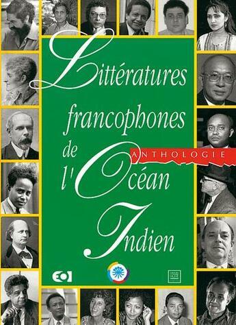 Couverture du livre « Littéraires francophones de l'océan Indien ; anthologie » de Collectif aux éditions Nathan