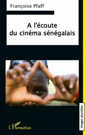 Couverture du livre « À l'écoute du cinéma sénégalais » de Francoise Pfaff aux éditions L'harmattan