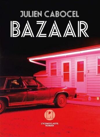 Couverture du livre « Bazaar » de Julien Cabocel aux éditions L'iconoclaste