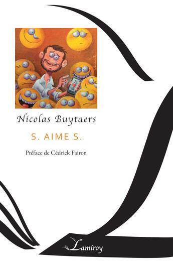 Couverture du livre « S. aime S. » de Nicolas Buytaers aux éditions Editions Lamiroy