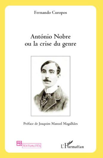 Couverture du livre « António Nobre ou la crise du genre » de Fernando Curopos aux éditions Harmattan