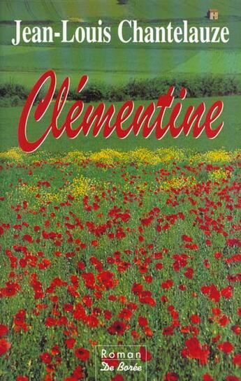 Couverture du livre « Clementine » de Chantelauze/Jean Lou aux éditions De Boree