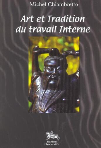 Couverture du livre « Art Et Tradition Dans Le Travail Interne » de Chiambretto Michel aux éditions Chariot D'or
