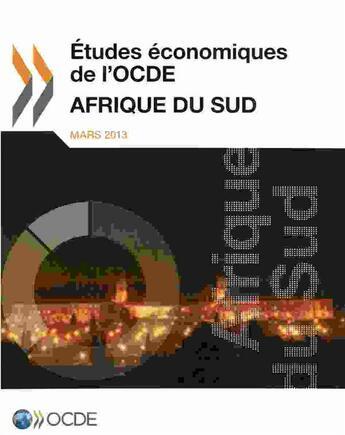 Couverture du livre « Afrique du Sud ; études économiques de l'OCDE, mars 2013 » de Ocde aux éditions Ocde