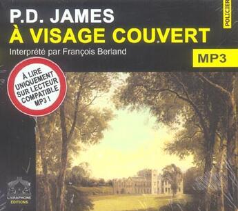 Couverture du livre « à visage couvert » de Phyllis Dorothy James aux éditions Livraphone