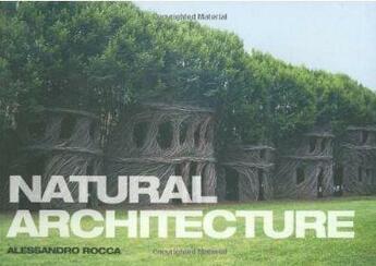 Couverture du livre « Natural architecture alessandro rocca » de Rocca aux éditions Princeton Architectural