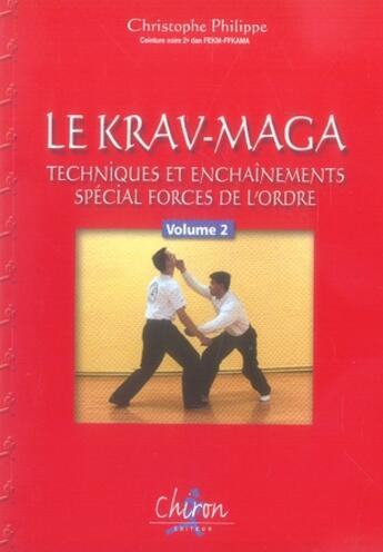 Couverture du livre « Le krav-maga t.2 » de Christophe Philippe aux éditions Chiron