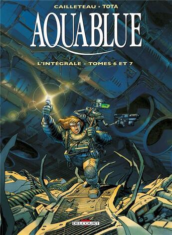 Couverture du livre « Aquablue ; INTEGRALE T.6 ET T.7 » de Thierry Cailleteau et Isabelle Rabarot et Ciro Tota aux éditions Delcourt