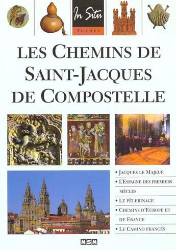 Couverture du livre « Les chemins de saint jacques de compostelle » de Collectif aux éditions Msm