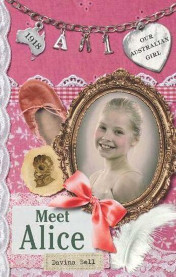 Couverture du livre « Our Australian Girl: Meet Alice (Book 1) » de Bell Davina aux éditions Penguin Books Ltd Digital