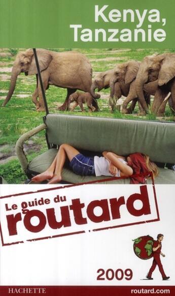 Couverture du livre « Guide Du Routard ; Kenya, Tanzanie (Edition 2009) » de Philippe Gloaguen aux éditions Hachette Tourisme
