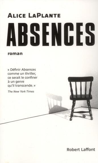 Couverture du livre « Absences » de Alice Laplante aux éditions Robert Laffont