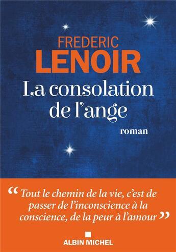Couverture du livre « La consolation de l'ange » de Frederic Lenoir aux éditions Albin Michel