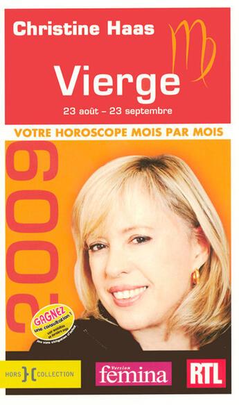 Couverture du livre « Vierge 23 août - 23 septembre ; votre horoscope mois par mois (édition 2009) » de Haas Christine aux éditions Hors Collection