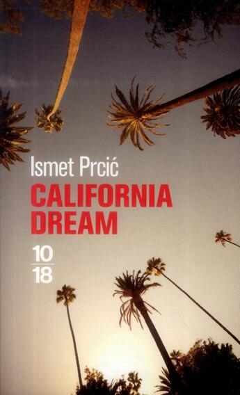 Couverture du livre « California dream » de Ismet Prcic aux éditions 10/18