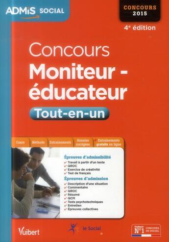 Couverture du livre « Concours moniteur-éducateur ; concours 2015 (4e édition) » de Michel Billet et Eric Furstos aux éditions Vuibert