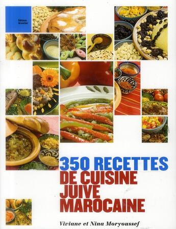 Couverture du livre « 350 recettes de cuisine juive marocaine » de Nina Moryoussef et Viviane Moryoussef aux éditions Grancher